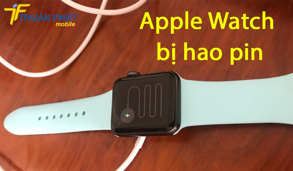 Apple Watch bị hao pin