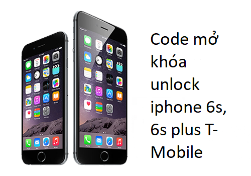 code mở khóa unlock iphone 6s, 6s plus T-Mobile