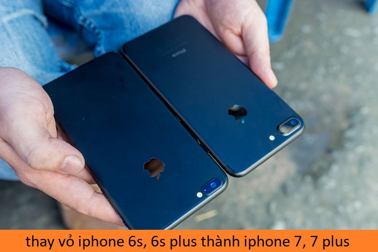 thay vỏ iphone 6s, 6s plus thành iphone 7, 7 plus