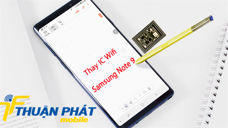 Thay IC Wifi Samsung Note 9 tại Thuận Phát Mobile