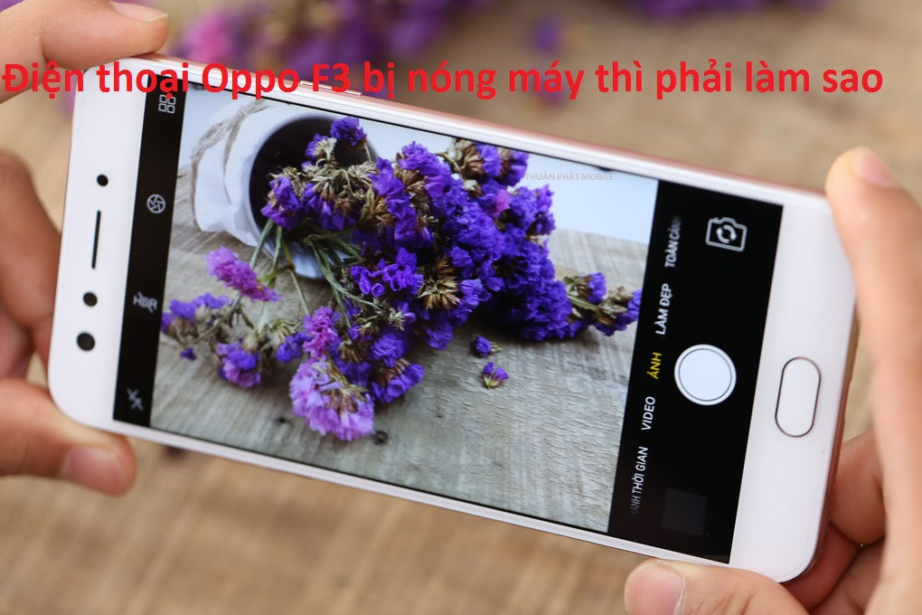 oppo f3 bi nong may