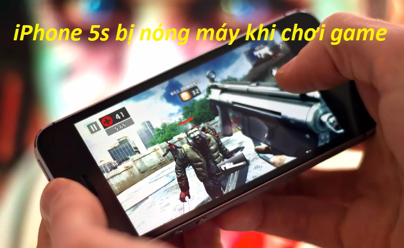 iphone 5s bi nong may khi choi game