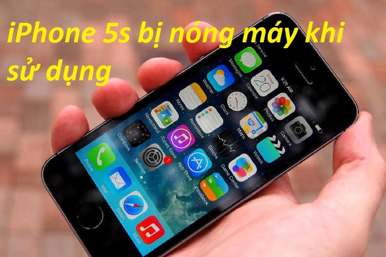 iphone 5s bi nong may khi su dung