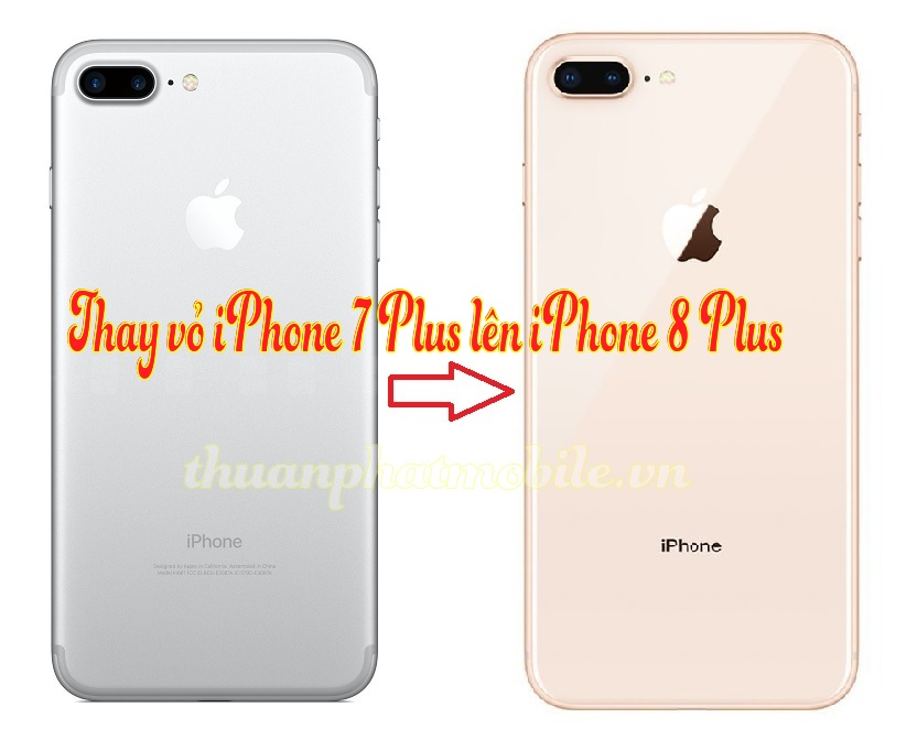 thay vo iphone 7 plus len iphone 8 plus