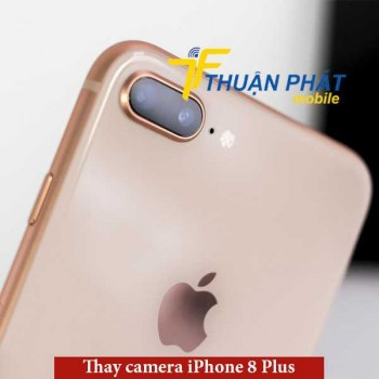 thay-camera-iphone-8-plus-tai-thuan-phat-mobile