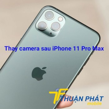 thay-camera-sau-iphone-11-pro-max