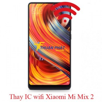 thay-ic-wifi-xiaomi-mi-mix-2