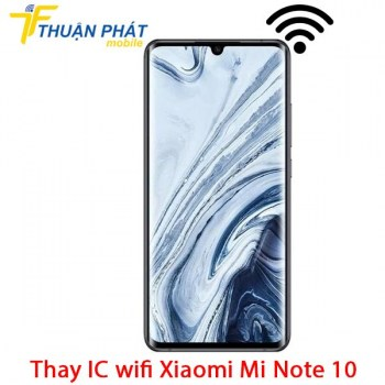 thay-ic-wifi-xiaomi-mi-note-10