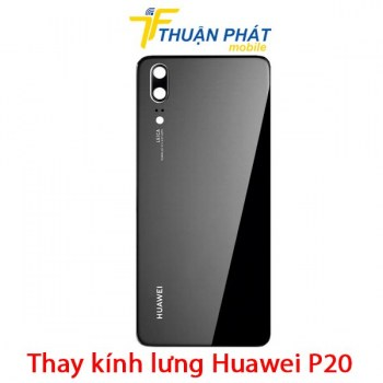 thay-kinh-lung-huawei-p20