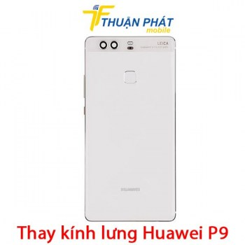 thay-kinh-lung-huawei-p9