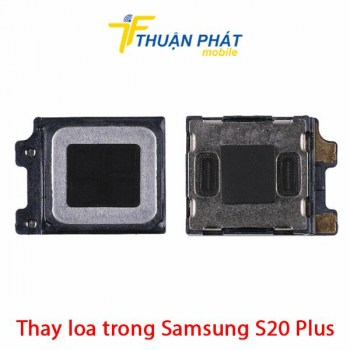 thay-loa-trong-samsung-s20-plus