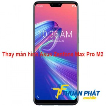 thay-man-hinh-asus-zenfone-max-pro-m2