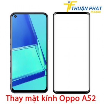 thay-mat-kinh-oppo-a52