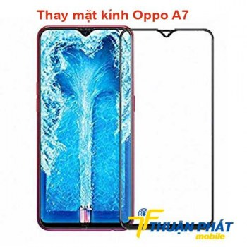 thay-mat-kinh-oppo-a7