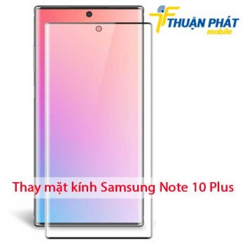 thay-mat-kinh-samsung-note-10-plus